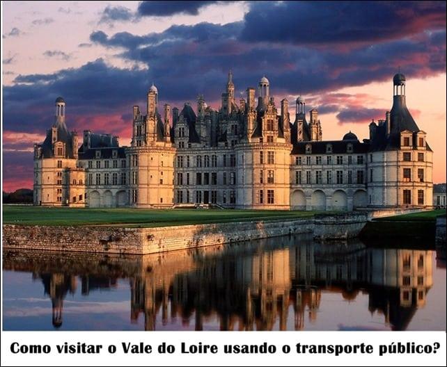 ComovisitaroValedoLoireusandootransportepblico - Como visitar o Vale do Loire usando o transporte público?