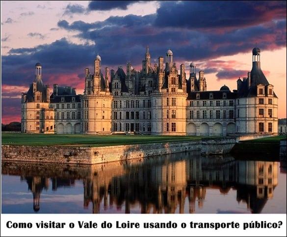 ComovisitaroValedoLoireusandootransportepblico1 - Como visitar o Vale do Loire usando o transporte público?